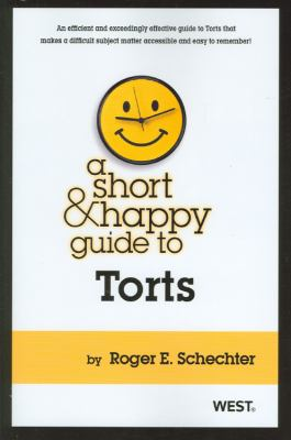 A Short & Happy Guide to Torts 9780314277879
