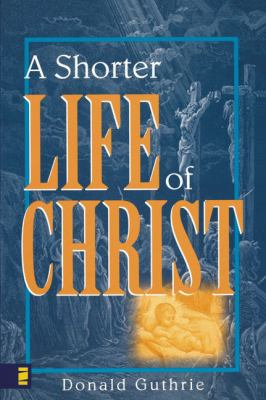 A Shorter Life of Christ 9780310254416