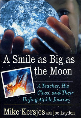 A Smile as Big as the Moon: A Teacher, His Class, and Their Unforgettable Journey 9780312273149