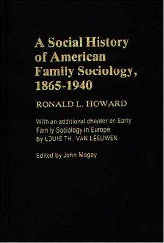 A Social History of American Family Sociology, 1865-1940. 9780313227677