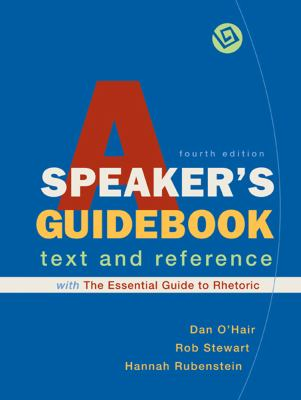 "A Speaker""s Guidebook with The Essential Guide to Rhetoric: A Text and Reference Dan O""Hair, Rob Stewart and Hannah Rubenstein"