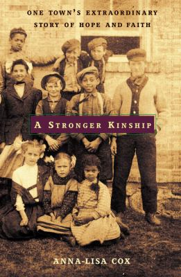 A Stronger Kinship: One Town's Extraordinary Story of Hope and Faith 9780316110181