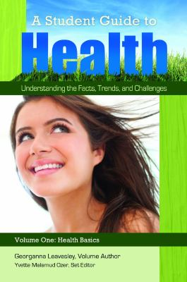 A Student Guide to Health [5 Volumes]: Understanding the Facts, Trends, and Challenges 9780313393051