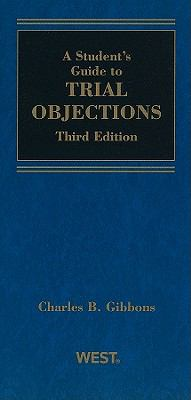 A Student's Guide to Trial Objections 9780314925596