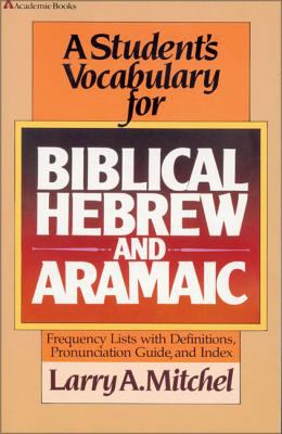 A Student's Vocabulary for Biblical Hebrew and Aramaic 9780310454618