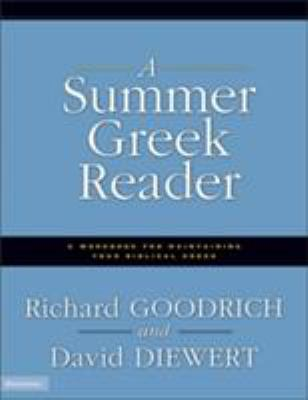 A Summer Greek Reader: A Workbook for Maintaining Your Biblical Greek 9780310236603