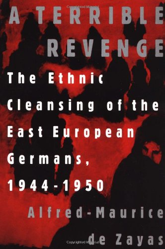 A Terrible Revenge: The Ethnic Cleansing of the East European Germans 9780312121594