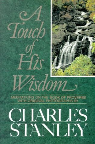 A Touch of His Wisdom: Meditations on the Book of Proverbs 9780310545408