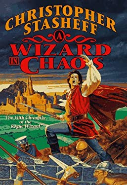 A Wizard in Chaos: The Fifth Chronicle of the Rogue Wizard 9780312860325