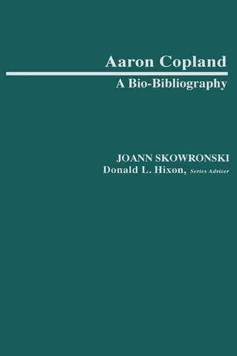 Aaron Copland: A Bio-Bibliography 9780313240911