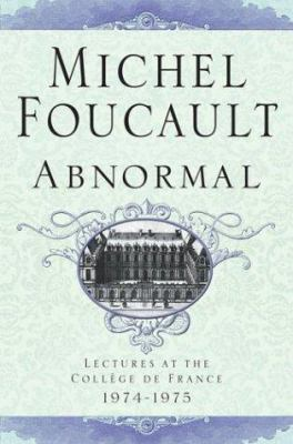 Abnormal: Lectures at the College de France, 1974-1975 9780312203344
