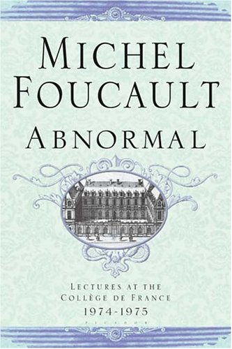 Abnormal: Lectures at the College de France 1974-1975 9780312424053