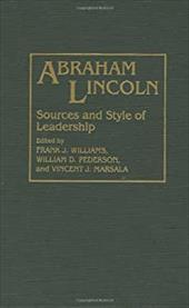 Abraham Lincoln: Sources and Style of Leadership 965787