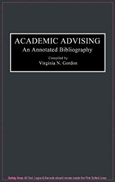 Academic Advising: An Annotated Bibliography 9780313288432