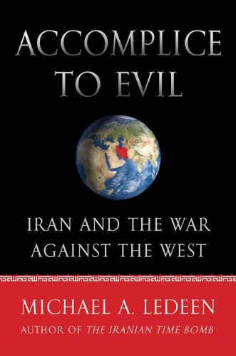Accomplice to Evil: Iran and the War Against the West 9780312570699