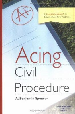 Acing Civil Procedure: A Checklist Approach to Solving Procedural Problems 9780314166302