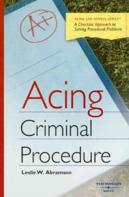Acing Criminal Procedure: A Checklist Approach to Solving Procedural Problems 9780314179579