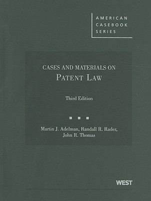 Patent Law, Cases and Materials 9780314190826