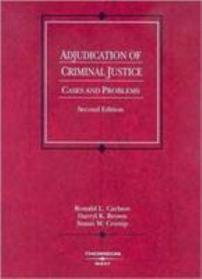 Adjudication of Criminal Justice: Cases and Problems 9780314184269