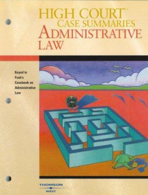 Administrative Law: Keyed to Funk, Shapiro and Weaver's Casebook on Administrative Procedure and Practice 9780314176059