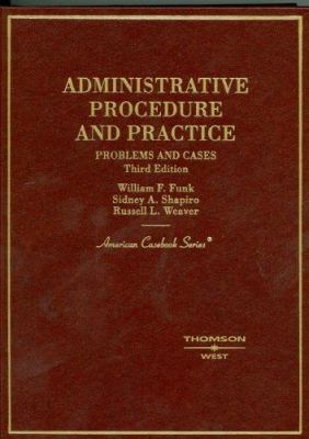 Administrative Procedure and Practice: Problems and Cases 9780314155177