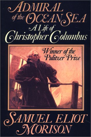 Admiral of the Ocean Sea: A Life of Christopher Columbus 9780316584784