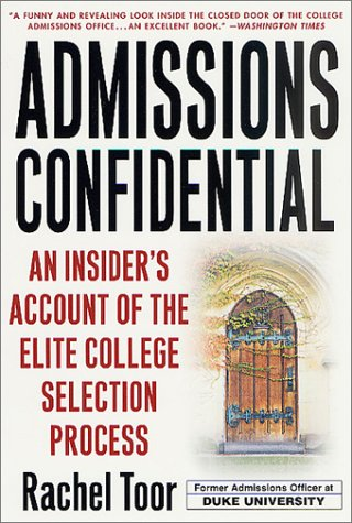 Admissions Confidential: An Insider's Account of the Elite College Selection Process 9780312302351