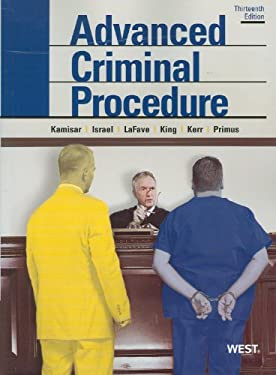 Advanced Criminal Procedure: Cases, Comments and Questions 9780314911681