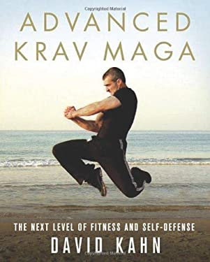 Advanced Krav Maga: The Next Level of Fitness and Self-Defense 9780312361648