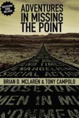 Adventures in Missing the Point 9780310267133