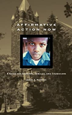 Affirmative Action Now: A Guide for Students, Families, and Counselors 9780313334153