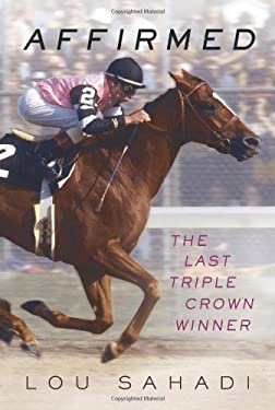 Affirmed: The Last Triple Crown Winner 9780312628086