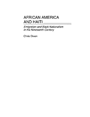 African America and Haiti: Emigration and Black Nationalism in the Nineteenth Century 9780313310638