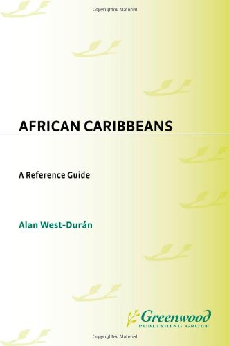 African Caribbeans: A Reference Guide 9780313312403
