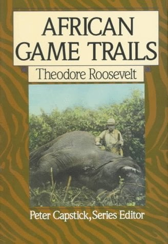 African Game Trails: An Account of the African Wanderings of an American Hunter-Naturalist 9780312021511