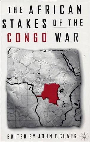 The African Stakes of the Congo War 9780312295509