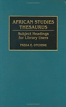 African Studies Thesaurus: Subject Headings for Library Users 9780313274374