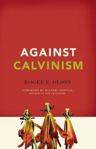 Against Calvinism 9780310324676