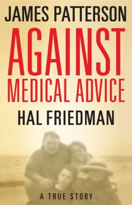 Against Medical Advice: A True Story 9780316024754
