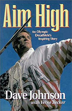 Aim High: An Olympic Decathlete's Inspiring Story 9780310461982