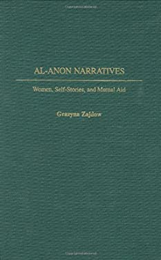 Al-Anon Narratives: Women, Self-Stories, and Mutual Aid 9780313315961