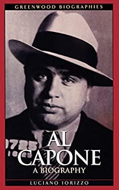 Al Capone: A Biography 9780313323171
