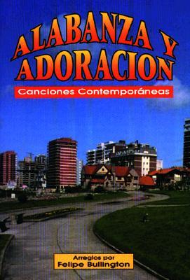 Alabanza y Adoracion: Canciones Contemporaneas 9780311322497
