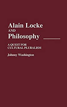 Alain Locke and Philosophy: A Quest for Cultural Pluralism 9780313229572