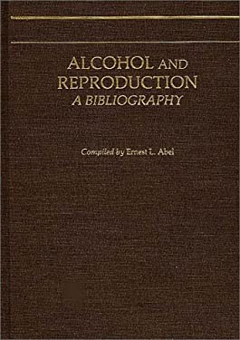 Alcohol and Reproduction: A Bibliography 9780313234743
