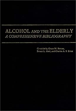 Alcohol and the Elderly: A Comprehensive Bibliography 9780313221323