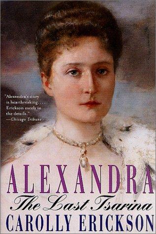 Alexandra: The Last Tsarina 9780312302382