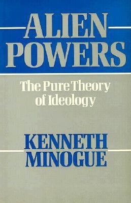 Alien Powers, the Pure Theory of Ideology