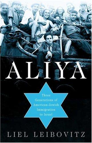 Aliya: Three Generations of American-Jewish Immigration to Israel