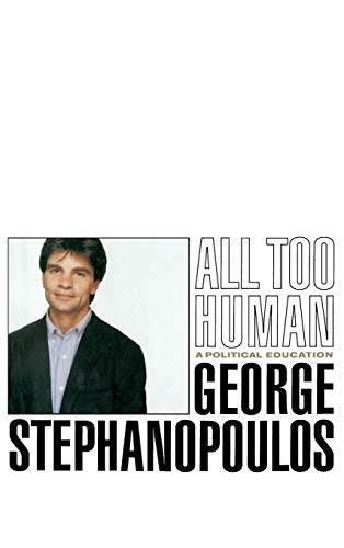All Too Human: A Political Education 9780316929196